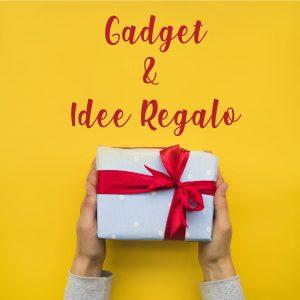 Gadget e idee regalo